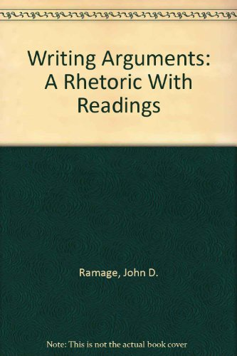 9780205315789: Writing Arguments: A Rhetoric With Readings