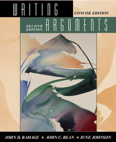Writing Arguments: A Rhetoric with Readings, Concise Edition (2nd Edition): John D. Ramage; John C....