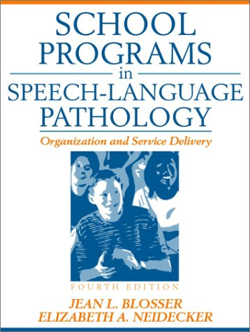 9780205317981: School Programs in Speech-Language Pathology: Organization and Service Delivery (4th Edition)