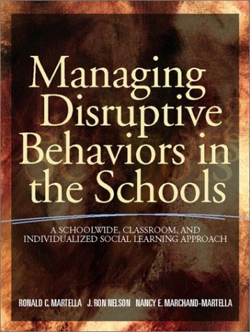 Managing Disruptive Behaviors in the Schools : Ron J. Nelson;