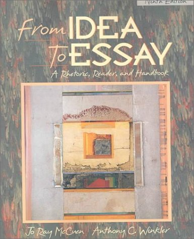 9780205318742: From Idea to Essay: A Rhetoric, Reader, and Handbook (9th Edition)