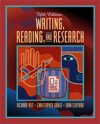 Writing, Reading, and Research (5th Edition): Richard Veit, Christopher