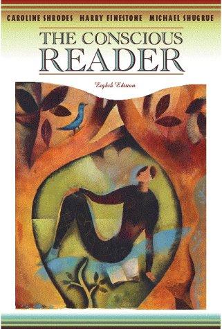 The Conscious Reader: Shrodes, Caroline; Finestone, Harry; Shugrue, Michael