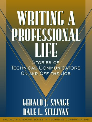 9780205321063: Writing a Professional Life: Stories of Technical Communicators On and Off the Job (Part of the Allyn & Bacon Series in Technical Communication)