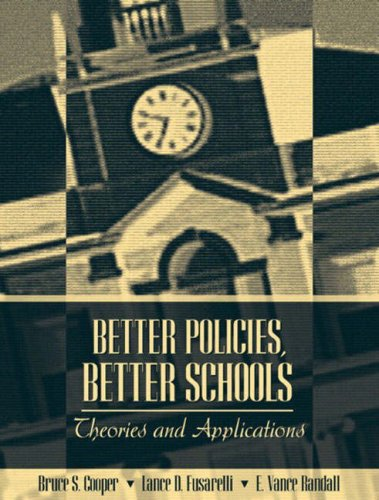 9780205321520: Better Policies, Better Schools: Theories and Applications