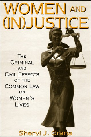 9780205321636: Women and (In)Justice: The Criminal and Civil Effects of the Common Law on Women's Lives