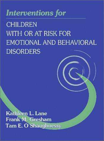 Interventions for Children With or at Risk for Emotional and Behavioral Disorders