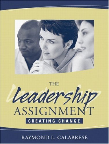 9780205321834: The Leadership Assignment: Creating Change