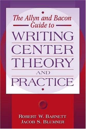9780205321865: Allyn & Bacon Guide to Writing Center Theory and Practice, The