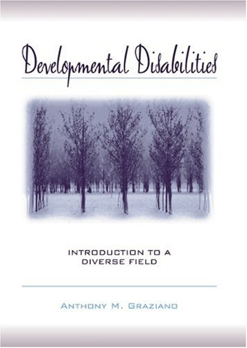 Developmental Disabilities: Introduction to a Diverse Field: Graziano, Anthony M.