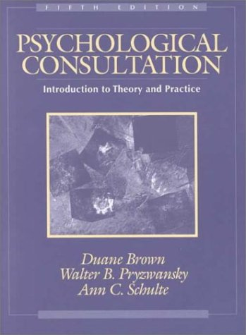 9780205322107: Psychological Consultation: Introduction to Theory and Practice