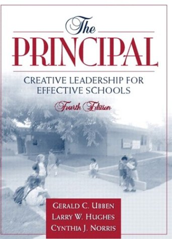 The Principal : Creative Leadership for Effective: Larry W. Hughes;