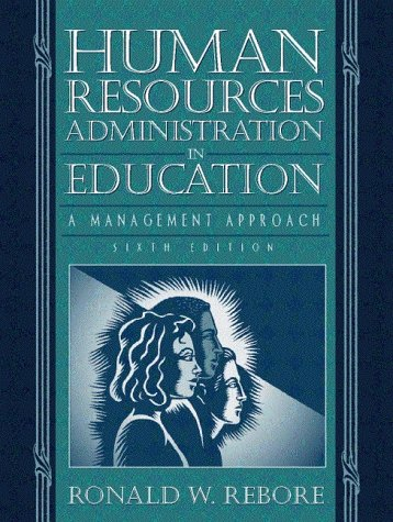 Human Resources Administration in Education: A Management: Ronald W. Rebore,
