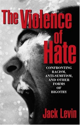 9780205322473: The Violence of Hate: Confronting Racism, Anti-Semitism, and Other Forms of Bigotry