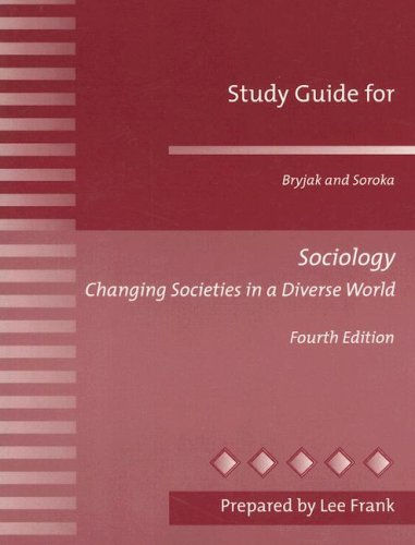 Study Guide for Sociology: Changing Societies in a Diverse World: George J. Bryjak, Michael P. ...