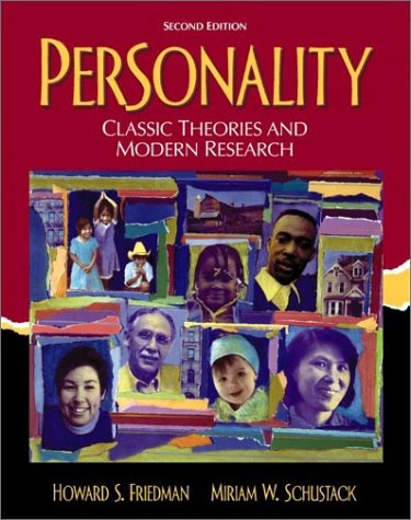 Personality: Classic Theories and Modern Research (2nd: Howard S. Friedman,