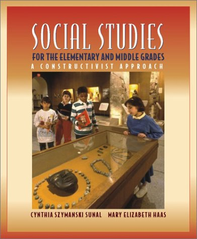 9780205324385: Social Studies for the Elementary and Middle Grades: A Constructivist Approach