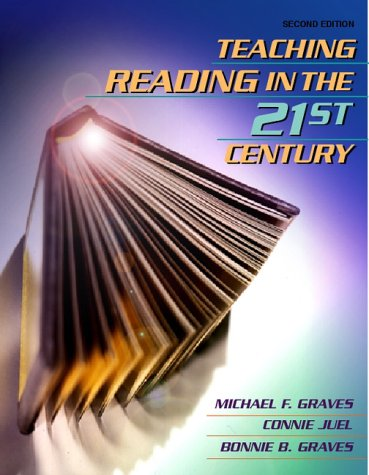 Teaching Reading in the 21st Century (0205325130) by Michael F. Graves; Connie Juel; Bonnie B. Graves