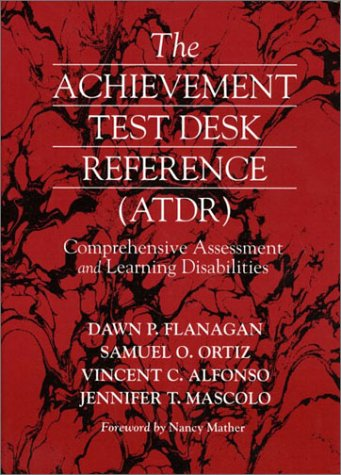 9780205325474: The Achievement Test Desk Reference: Comprehensive Assessment and Learning Disabilities