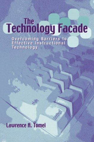 9780205326761: The Technology Facade: Overcoming Barriers to Effective Instructional Technology in Schools