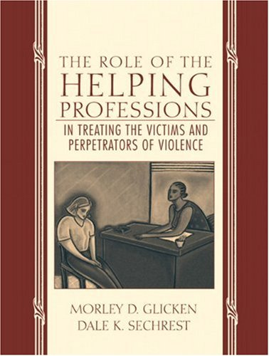 9780205326860: The Role of the Helping Professions in Treating the Victims and Perpetrators of Violence