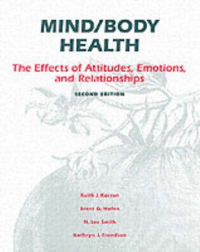 9780205329083: Mind/Body Health: The Effects of Attitudes, Emotions and Relationships (2nd Edition)