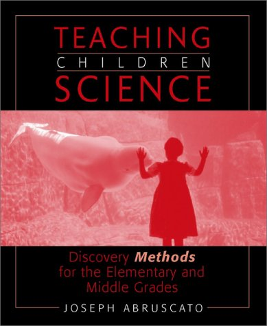 9780205330218: Teaching Children Science: Discovery Methods for the Elementary and Middle Grades