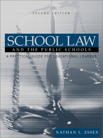 9780205332489: School Law and the Public Schools: A Practical Guide for Educational Leaders (2nd Edition)