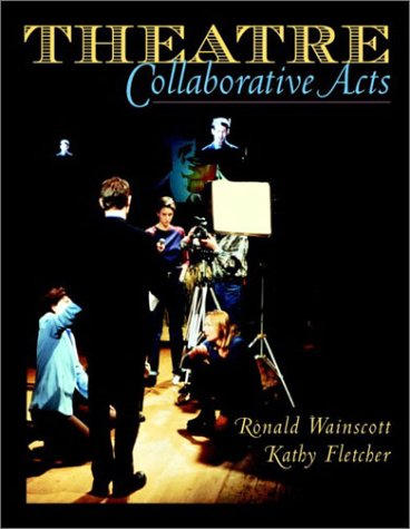9780205333790: Theatre: Collaborative Acts
