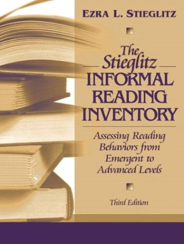 9780205334209: The Stieglitz Informal Reading Inventory: Assessing Reading Behaviors from Emergent to Advanced Levels (3rd Edition)
