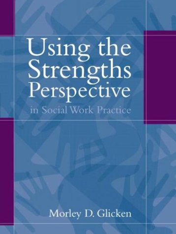 9780205335121: Using the Strengths Perspective in Social Work Practice: A Positive Approach for the Helping Professions