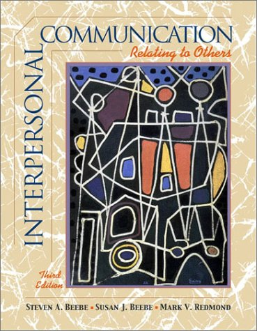 Interpersonal Communication: Relating to Others (Book Alone): Steven A. Beebe,