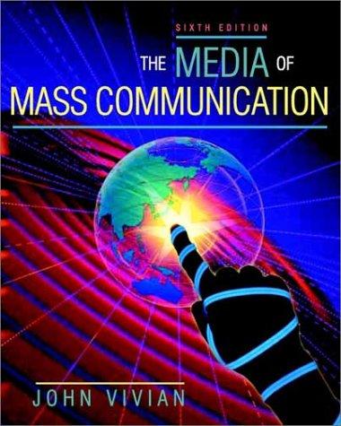 The Media of Mass Communication (with Interactive: John Vivian