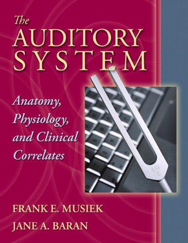 9780205335534: The Auditory System: Anatomy, Physiology, and Clinical Correlates