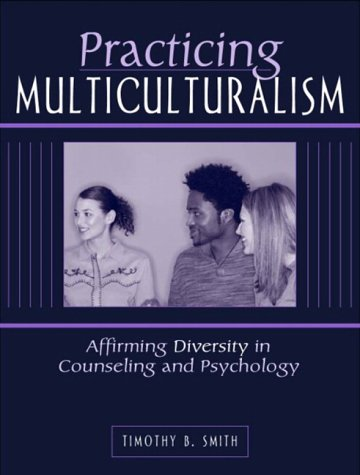 9780205336401: Practicing Multiculturalism: Affirming Diversity in Counseling and Psychology