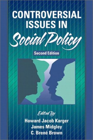 Controversial Issues in Social Policy (2nd Edition): Howard Jacob Karger,