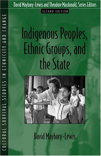 Indigenous Peoples, Ethnic Groups, and the State (Cultural Survival Studies in Ethnicity and Change...