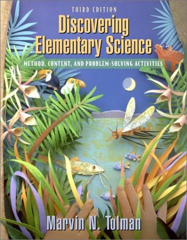 Discovering Elementary Science: Method, Content, and Problem-Solving Activities (3rd Edition): ...