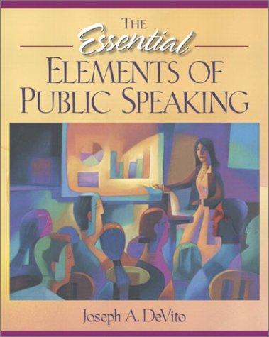 The Essential Elements of Public Speaking: Joseph A. DeVito