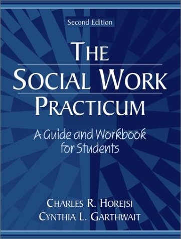 9780205340187: The Social Work Practicum: A Guide and Workbook for Students (2nd Edition)