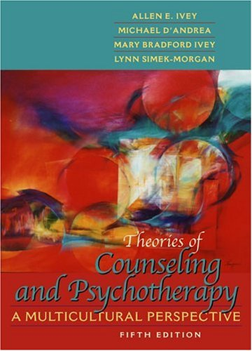 Theories of Counseling and Psychotherapy: A Multicultural Perspective (5th Edition) (0205340725) by Ivey, Allen E.; D'Andrea, Michael; Ivey, Mary Bradford; Simek-Morgan, Lynn
