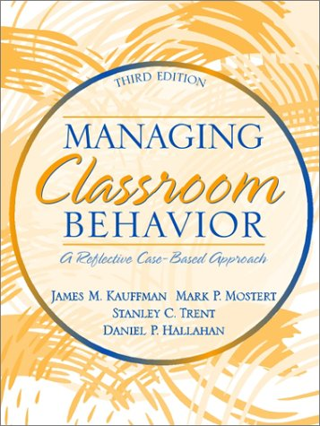 9780205340866: Managing Classroom Behavior: A Reflective, Case-Based Approach (3rd Edition)