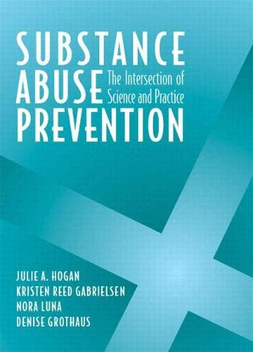 Substance Abuse Prevention: The Intersection of Science: Hogan, Julie, Gabrielsen,