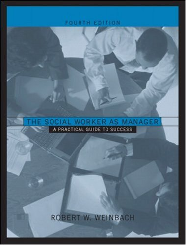 9780205341986: The Social Worker as Manager: A Practical Guide to Success (4th Edition)