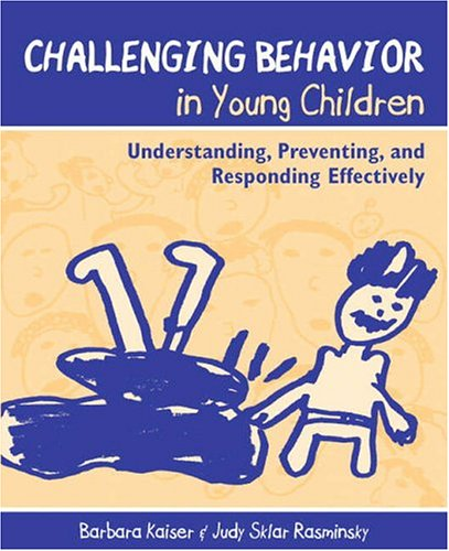 9780205342266: Challenging Behavior in Young Children: Understanding, Preventing, and Responding Effectively