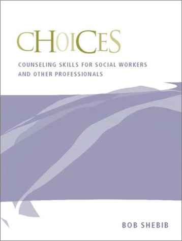 9780205342471: Choices: Counseling Skills for Social Workers and Other Professionals