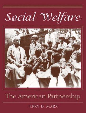 Social Welfare : The American Partnership: Jerry D. Marx