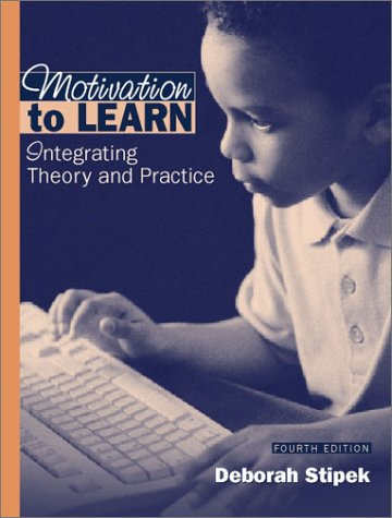 9780205342853: Motivation to Learn: Integrating Theory and Practice (4th Edition)