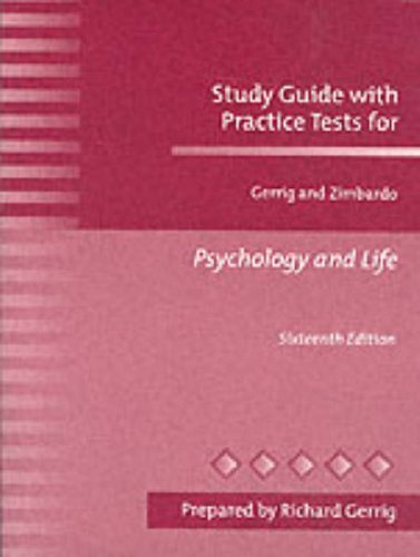 Study guide and Practice Tests for Psychology and Life 16th: Gerrig