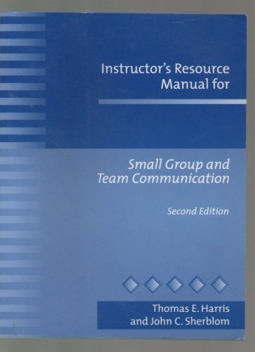 Instructor's Resource Manual for Small Group and: Thomas E. Harris